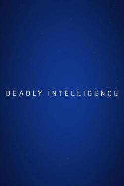 Deadly Intelligence